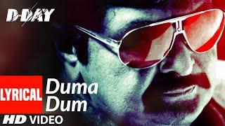 Duma Dum Lyrical D Day Irrfan Khan Rishi Kapoor Mika Singh Shankar Ehsaan Loy