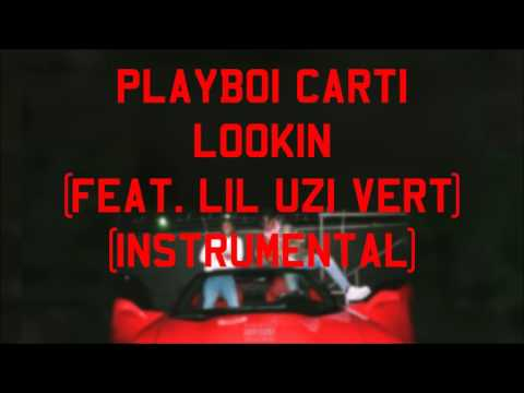 Playboi Carti - Lookin (feat. Lil Uzi Vert) (Instrumental)