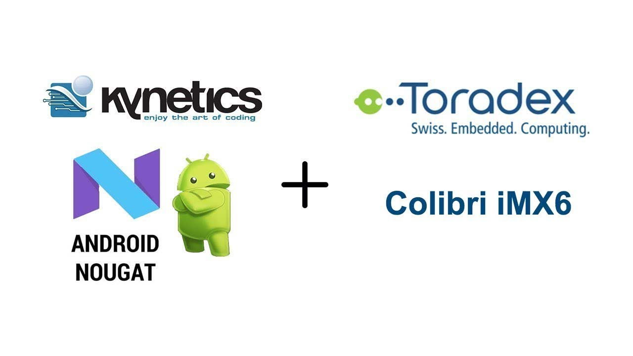 Android for Toradex Colibri iMX6DL | Kynetics