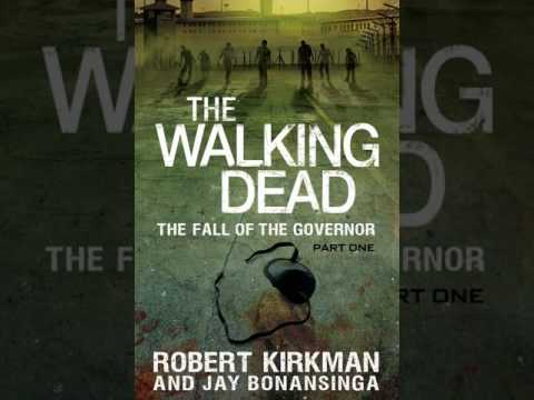 Robert Kirkman: The Walking Dead: The Fall of the Governor (The Governor Series Book 4)