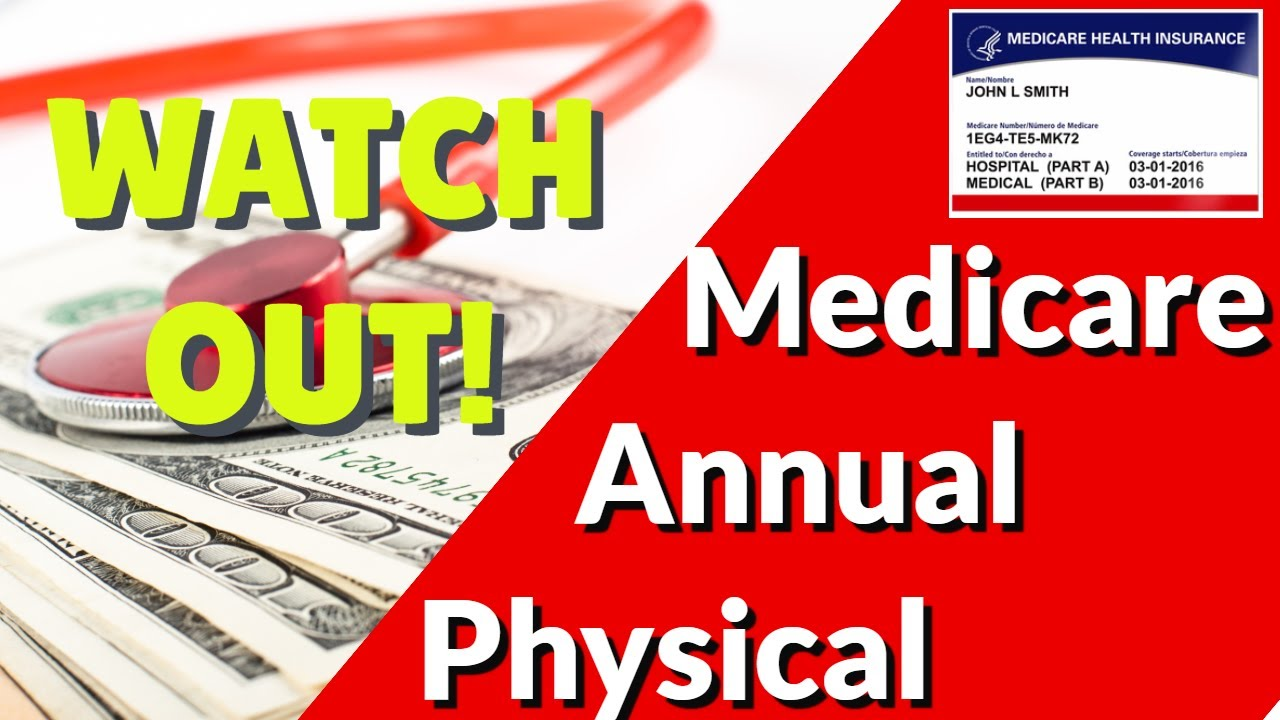 Medicare Annual Physical? Better WATCH OUT!