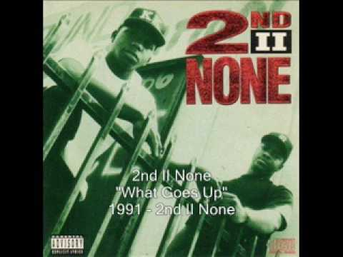 2nd II None - What Goes Up