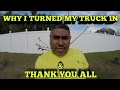 Why I Turned In My Truck THANK YOU ALL