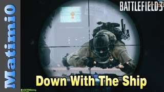 Going Down With The Ship - Sniper Squad Up (Battlefield 3 Gameplay/Commentary)