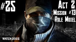 Watch Dogs - Walkthrough -  Part 25 - Act 2 - Mission #13 - Role Model