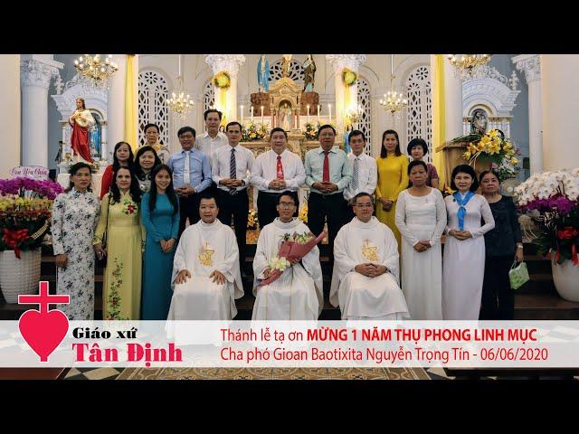 Thánh lễ tạ ơn mừng 1 năm thụ phong Linh mục: Cha GB. Nguyễn Trọng Tín – 06/06/2020