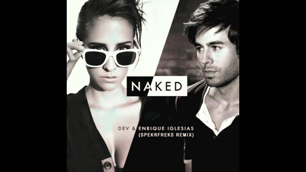 DEV Feat ENRIQUE IGLESIAS RMX - Naked ( EDIT RitsaTV