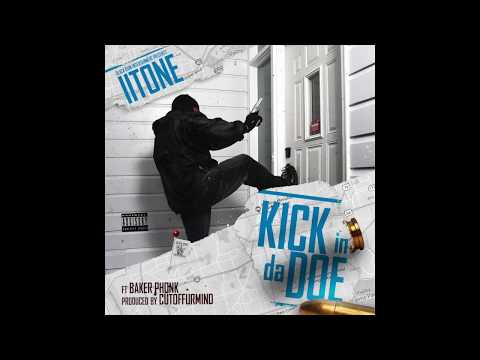 II Tone - Kick In Da Doe feat Baker Phonk  (Official Audio)