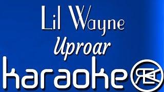 Lil Wayne - Uproar | Karaoke, Instrumental with Lyrics