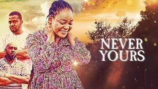 Never Yours - [Part 1] Latest 2018 Nigerian Nollywood Drama Movie