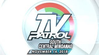TV Patrol South Central Mindanao - November 14, 2018