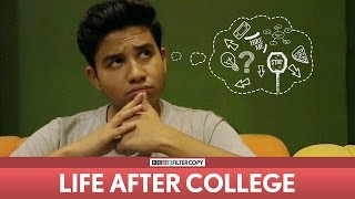 FilterCopy | Life After College | Ft. Aniruddha Banerjee