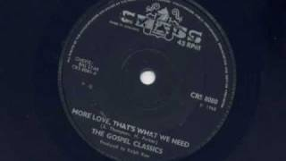 The Gospel Classics-More Love,Thats What We Need.wmv