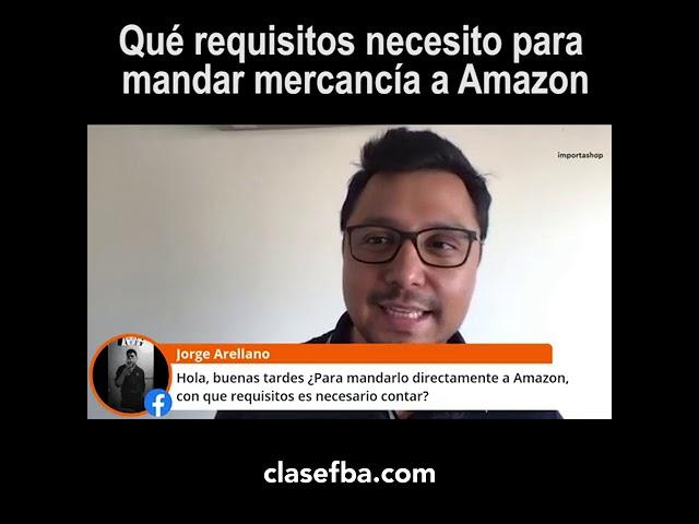 Qué requisitos necesito para mandar mercancía a Amazon