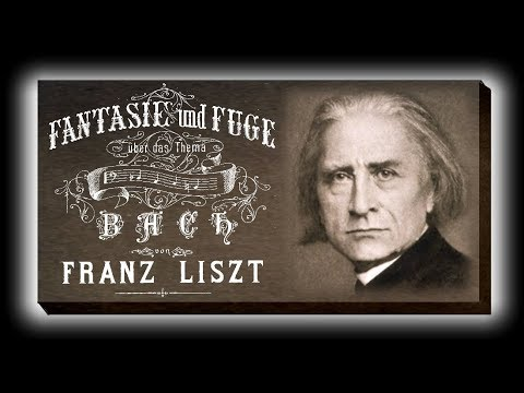 Liszt - Fantasy And Fugue On The Theme B-A-C-H  S 260