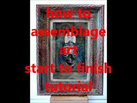 how to assemblage art, skeleton frame
