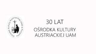 30 lat Ośrodka Kultury Austriackiej UAM