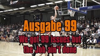 NINERS360 Ausgabe 99 - We got 99 Issues but the job ain't done | NINERS vs. Kirchheim - 63:68