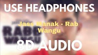 Jass Manak - Rab Wangu(8D Audio) |Guri | Kartar Cheema | Sikander 2