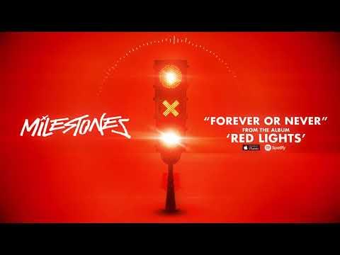 Milestones - Forever or Never