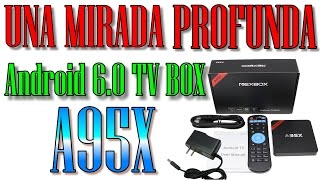 A95X NEXBOX 4K UNA MIRADA PROFUNDA Android 6.0 Tv Box