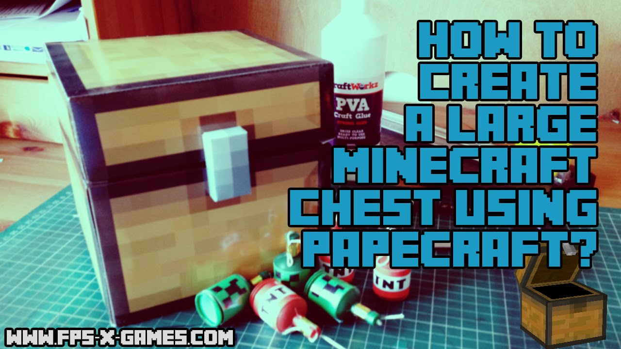 Papercraft How to Create a Large Minecraft Chest Using Papercraft