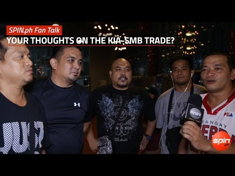 SPIN.ph Fan Talk:  Your thoughts on the KIA-SMB trade?