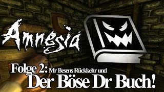 Lets Play - Amnesia #2  - Der Böse Dr Buch & Mr Besens Rückkehr
