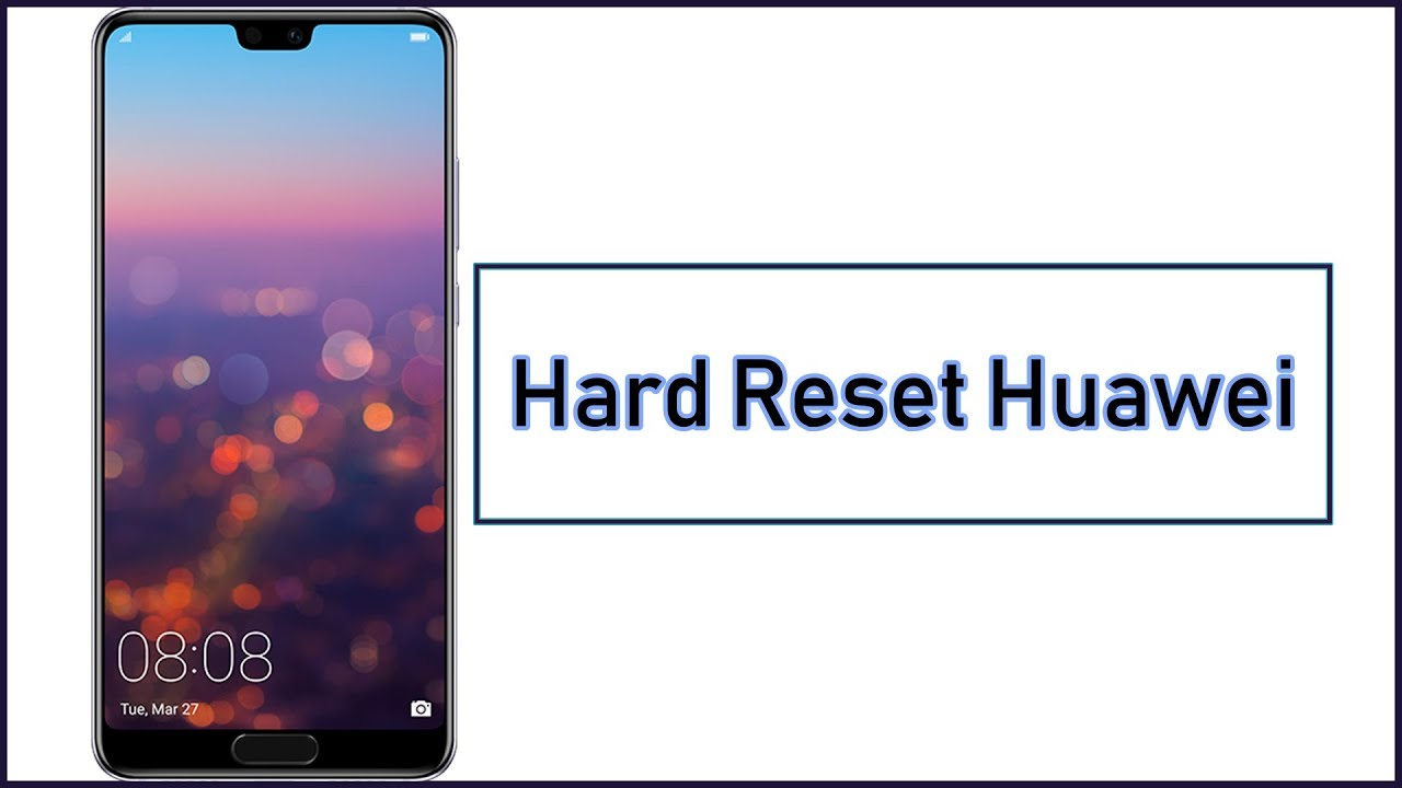Hard Reset Huawei All Model - - vimore org