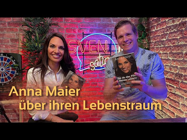Anna Maier, Moderatorin und Buchautorin über ihren Lebenstraum   SVENsationell #17