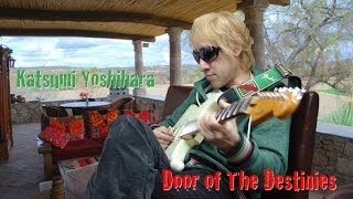 Door of The Destinies / Katsumi Yoshihara 貴方は運命の扉を叩く音を...