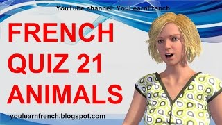 FRENCH QUIZ 21 - TEST French ANIMALS Vocabulary Names LES ANIMAUX en français Vocabulaire
