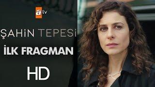 Şahin Tepesi - İlk Fragman