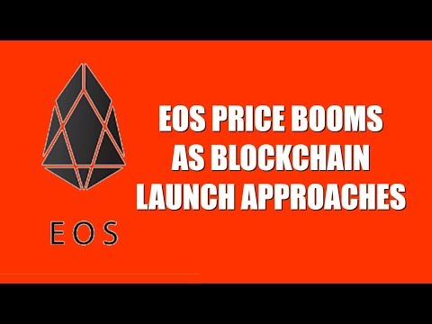 EOS PRICE BOOMS AS BLOCKCHAIN LAUNCH APPROACHES