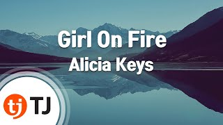 [TJ노래방] Girl On Fire(Main Ver.) - Alicia Keys ( - ) / TJ Karaoke