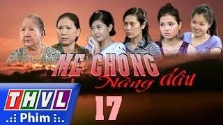 thvl l me chong nang dau - tap 17