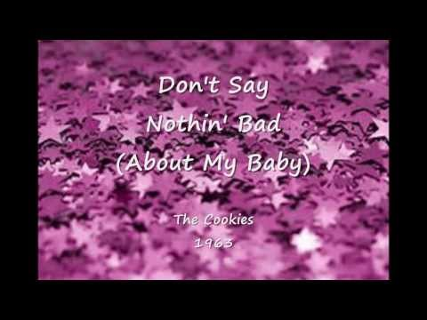 Don't Say Nothin' Bad (About My Baby) -  The Cookies - 1963