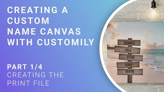 Name Canvas Tutorial - Part 1/4 - Creating the print file