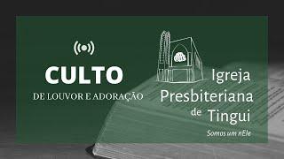 Culto de Louvor e Adoração - IPB Tingui 19/7/2020