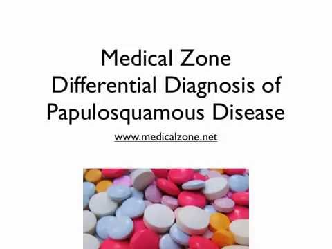 Medical Zone -  Differential Diagnosis of Papulosquamous Disease
