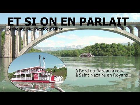 Et Si On en Parlait - Bateau à roueà Saint Nazaire en Royans