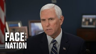 """Full interview: Vice President Mike Pence on """"Face the Nation"""""""