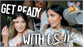 ♡ GET READY WITH US : ça part en live 🤪 w/ Sananas