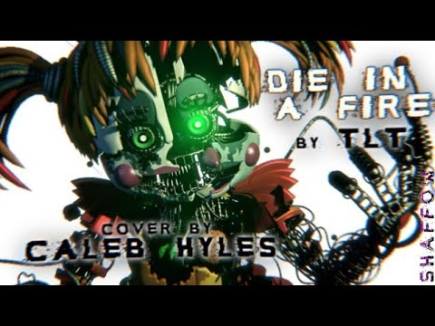 "[SFM/FNaF] ""Die In A Fire"" Cover  By Caleb Hyles (Original Song By TLT)"