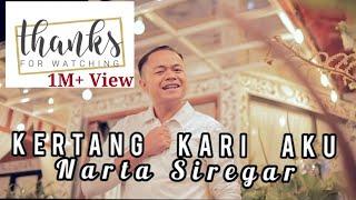 Lagu Karo Terbaru 2021 - KERTANG KARI AKU - NARTA SIREGAR