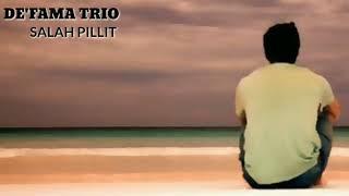 SALAH PILLIT  DE'FAMA TRIO ( video lirik )
