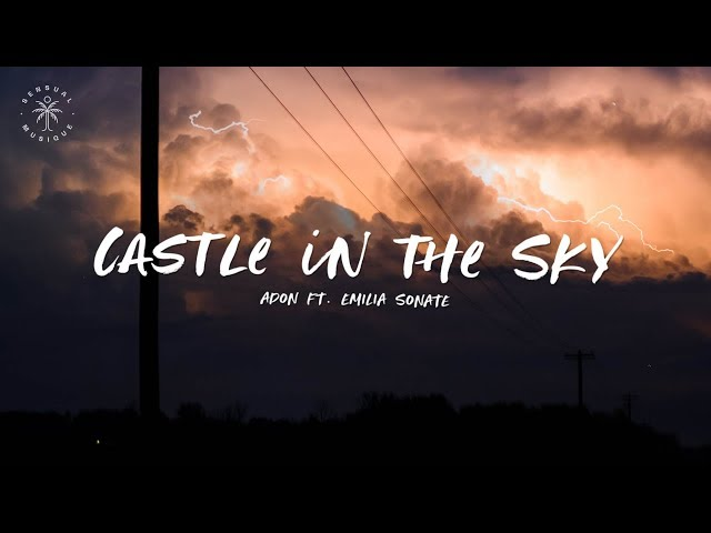 Adon - Castle In The Sky (feat. Emilia Sonate) [Lyrics]