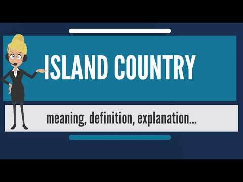 What is ISLAND COUNTRY? What does ISLAND COUNTRY mean? ISLAND COUNTRY meaning & explanation