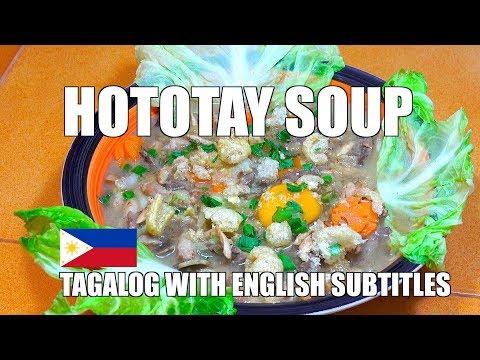 HOTOTAY SOUP - How to make Hototay Soup - Tagalog Videos - Pinoy Recipes - Filipino food