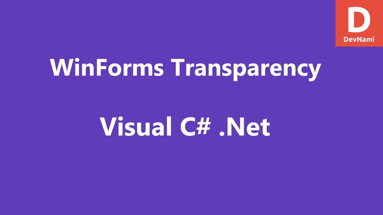 C sharp form background image - Visual C Windows Form Transparency